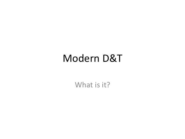 Modern d&t