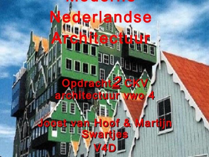 Moderne Nederlandse Architectuur Opdracht 2  CKV architectuur vwo 4 Joost van Hoof & Martijn Swartjes V4D