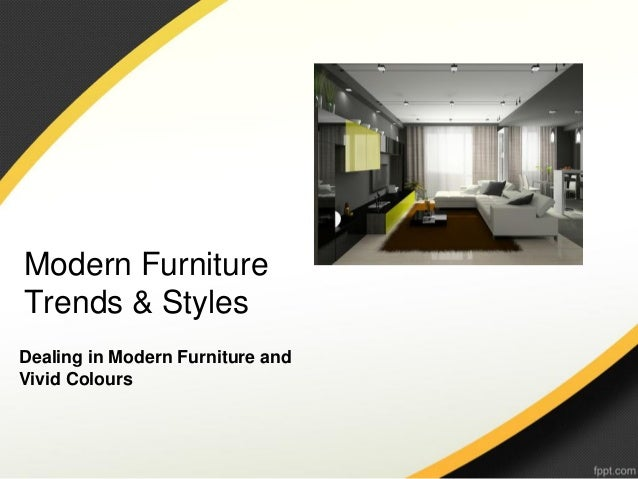 Modern furniture trends & styles