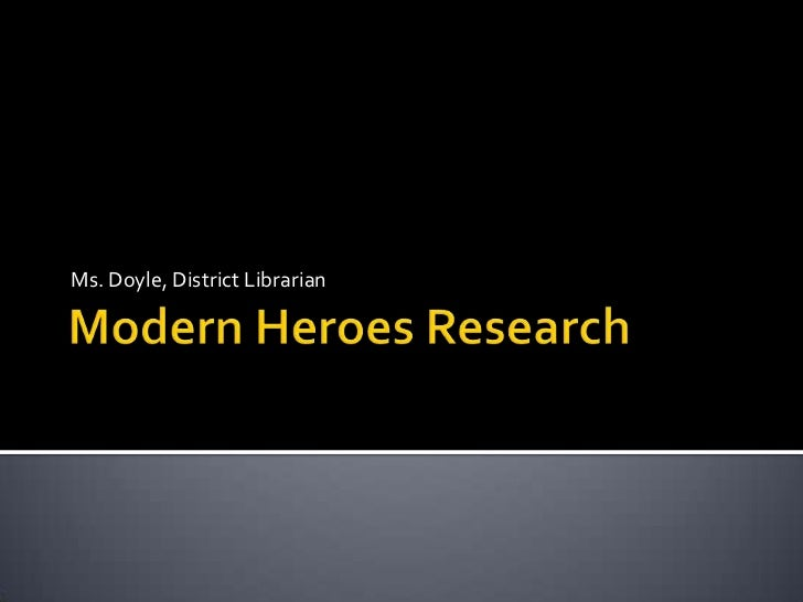 Modern heroes research
