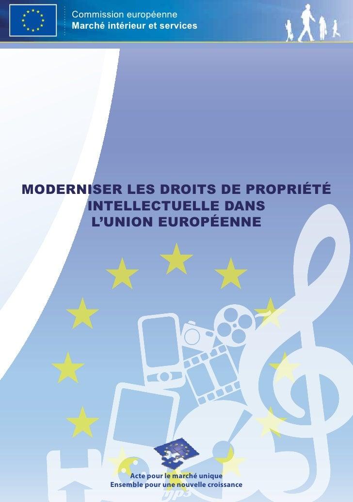 Commission européenne     Marché intérieur et servicesmoderniser les droits de propriété      intellectuelle dans       l'...