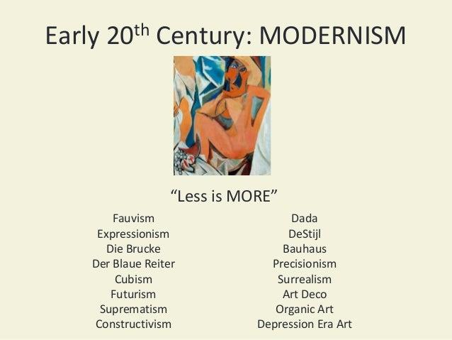 Early 20th Century: MODERNISMFauvismExpressionismDie BruckeDer Blaue ReiterCubismFuturismSuprematismConstructivismDadaDeSt...