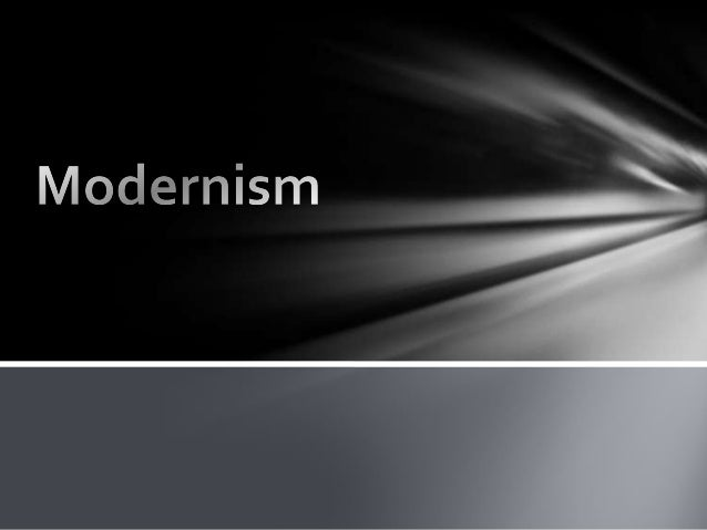 What is it? Modernism is basically modern thought, character, or practice.