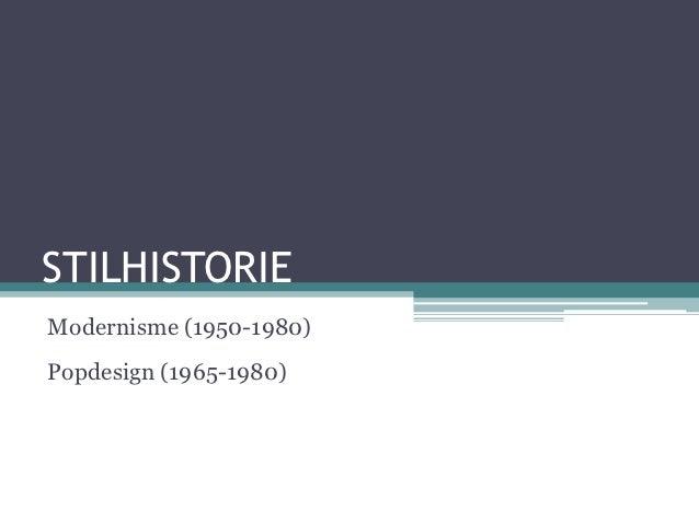 STILHISTORIEModernisme (1950-1980)Popdesign (1965-1980)