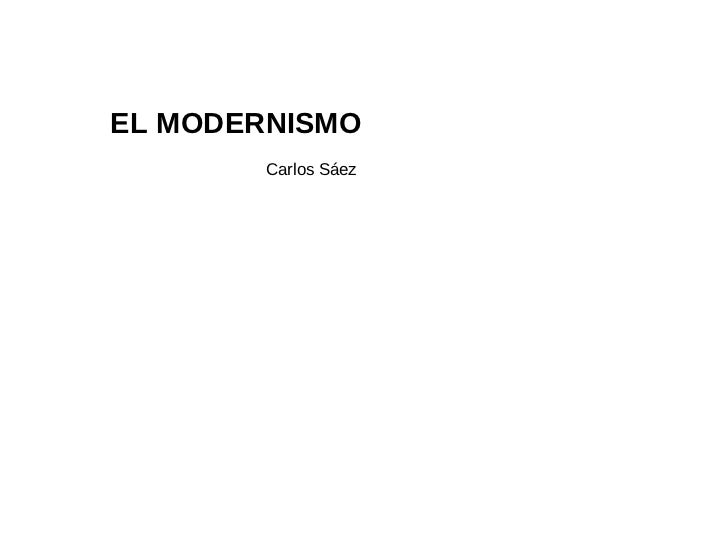 EL MODERNISMO Carlos Sáez