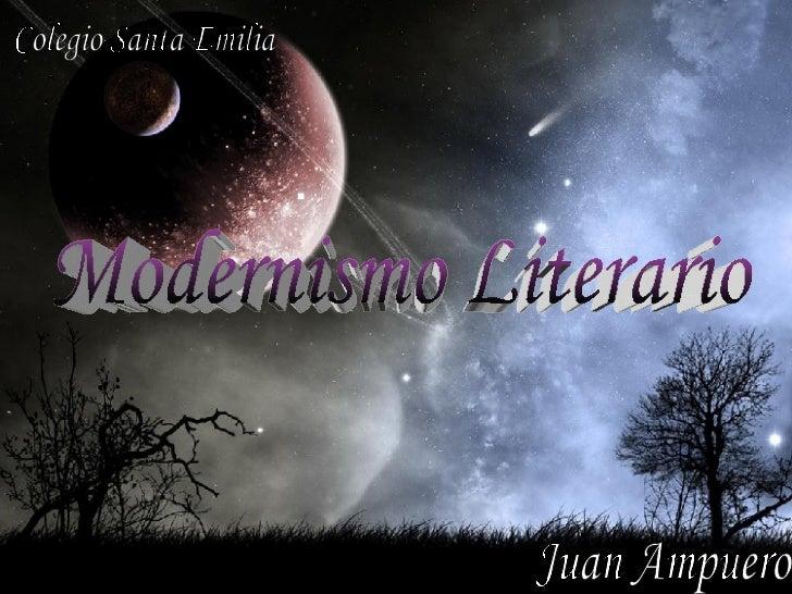 Modernismo Literario Juan Ampuero Colegio Santa Emilia