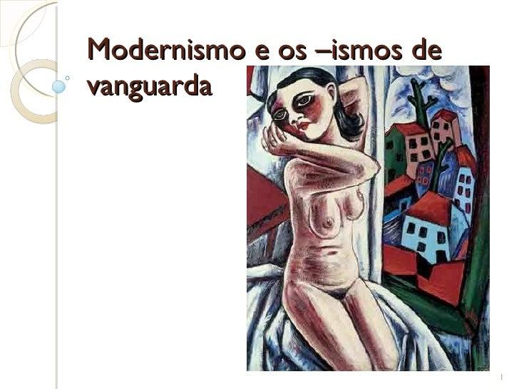 Modernismo e os –ismos de vanguarda