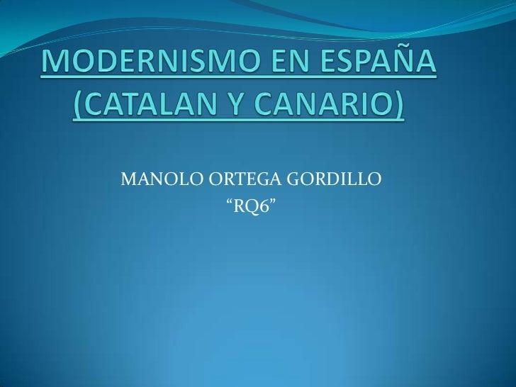 """MANOLO ORTEGA GORDILLO        """"RQ6"""""""