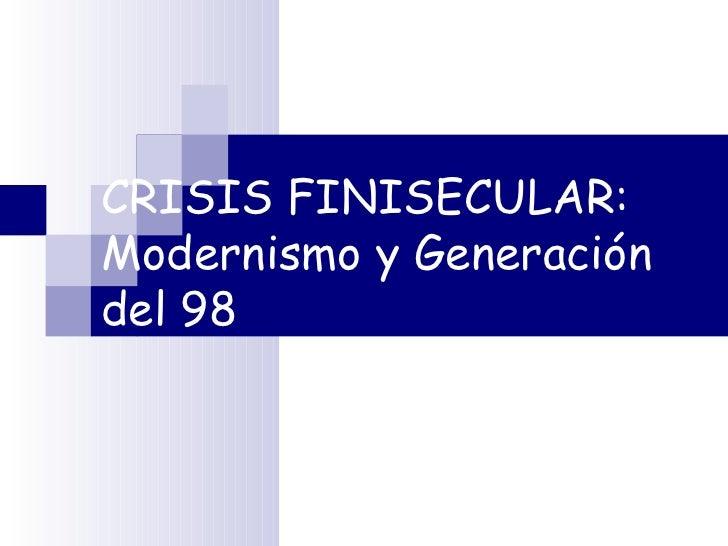 CRISIS FINISECULAR: Modernismo y Generación del 98