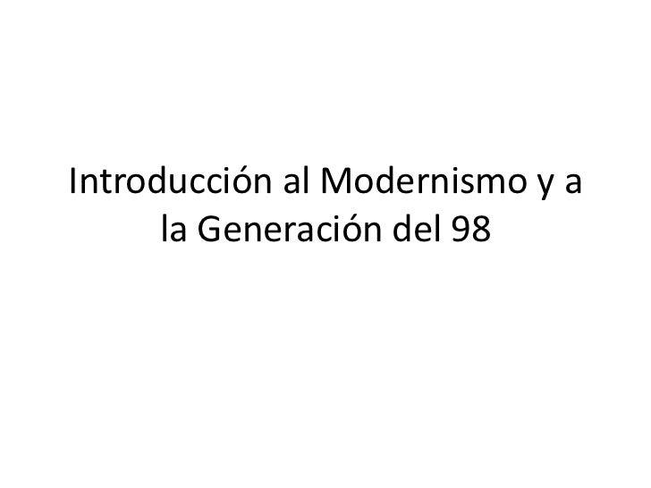 Introducción al Modernismo y a      la Generación del 98