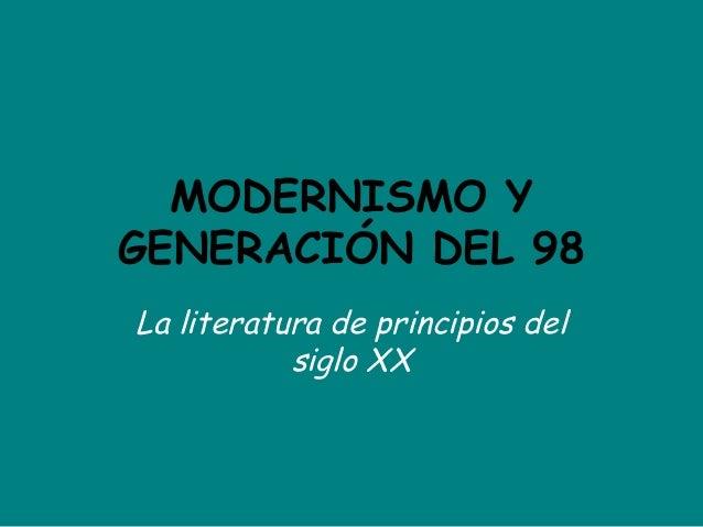 MODERNISMO Y GENERACIÓN DEL 98 La literatura de principios del siglo XX