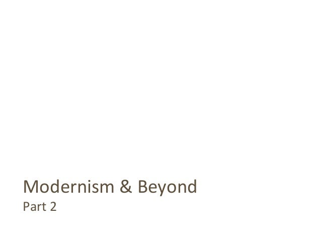 Modernism & Beyond Part 2