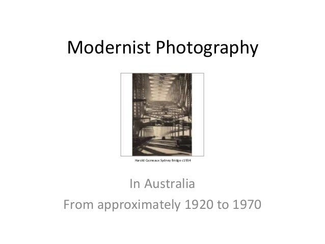 Modernist Photography  Harold Cazneaux Sydney Bridge c1934  In Australia From approximately 1920 to 1970