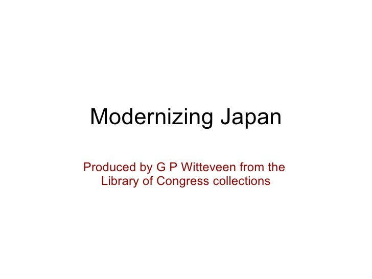 Modernizing Japan Produced by G P Witteveen from the  Library of Congress collections
