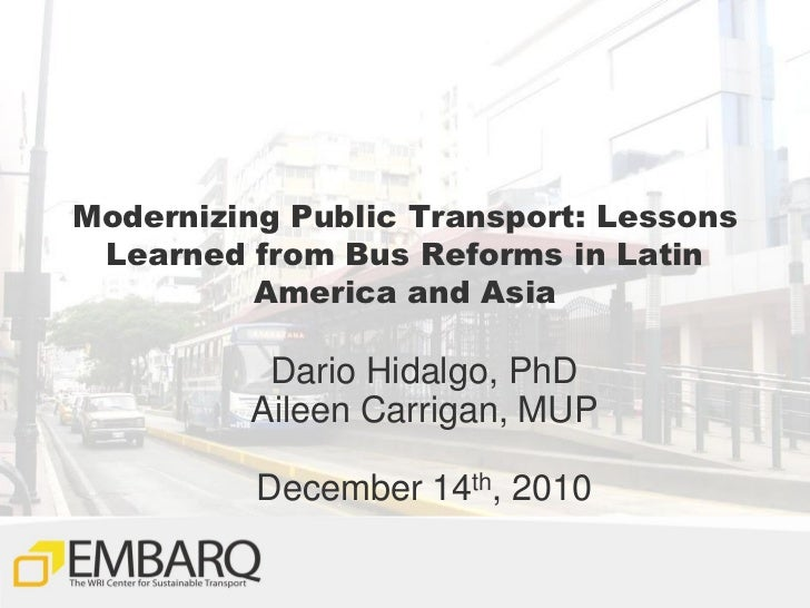 Modernizing Public Transport: Lessons Learned from Bus Reforms in Latin          America and Asia          Dario Hidalgo, ...