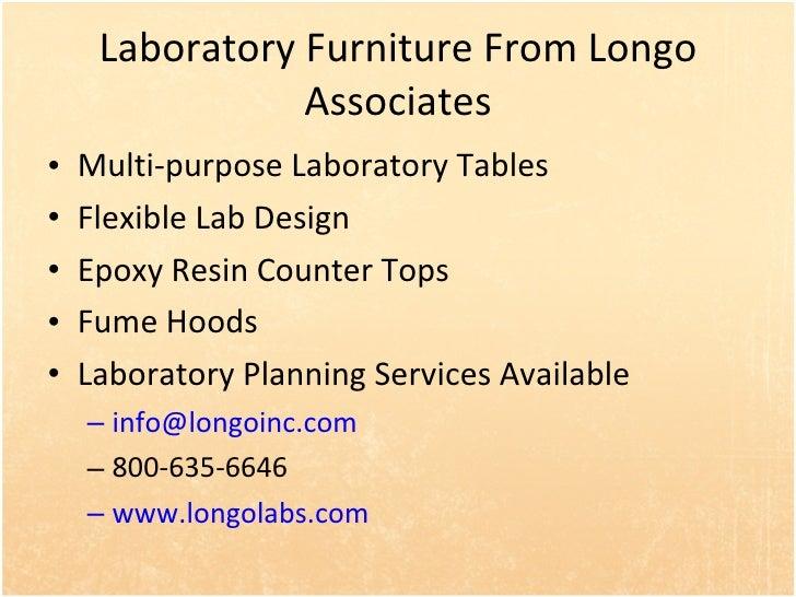 Laboratory Furniture From Longo Associates <ul><li>Multi-purpose Laboratory Tables </li></ul><ul><li>Flexible Lab Design <...