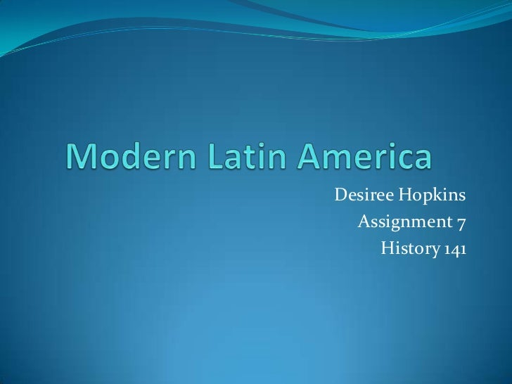 Modern latin america assignment 7 history 141