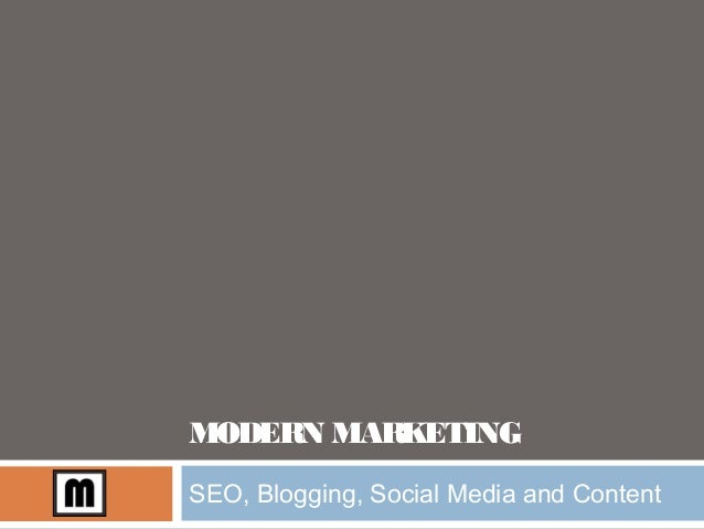 MODERN MARKETING SEO, Blogging, Social Media and Content