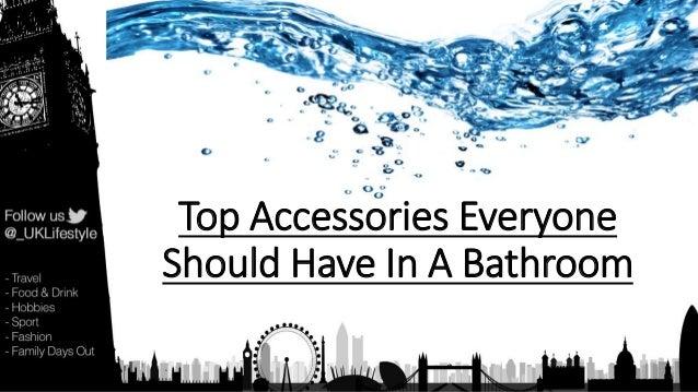 Top Accessories Everyone Should Have In A Bathroom