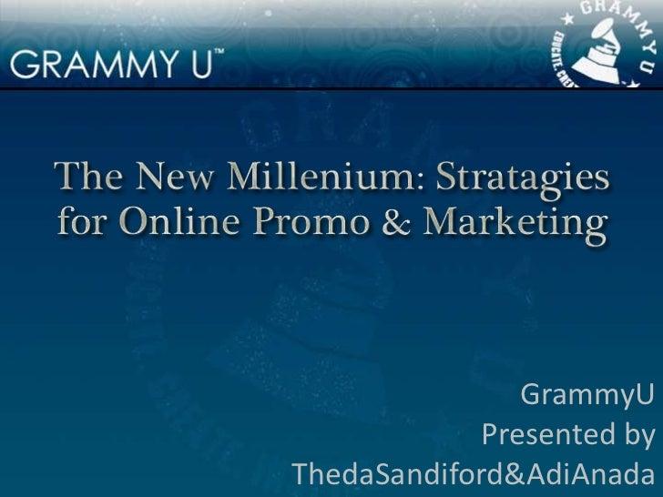 The New Milenium: Stratagies for Online Promo & Marketing