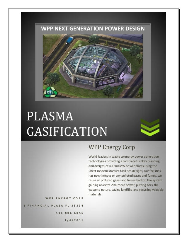 PLASMA GASIFICATION W P P E N E R G Y C O R P 1 F I N A N C I A L P L A Z A F L 3 3 3 9 4 5 1 6 8 0 6 6 0 5 6 1 / 6 / 2 0 ...
