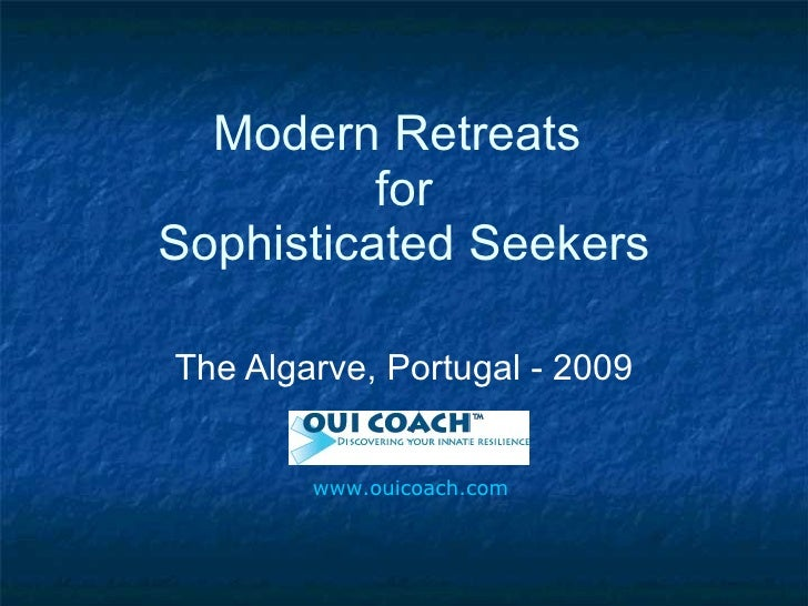 Modern Retreats  for Sophisticated Seekers The Algarve, Portugal - 2009 www.ouicoach.com