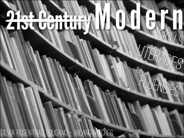 Silvia Rosenthal Tolisano - @langwitches Skills Modern21stCentury Literacies FLuencies