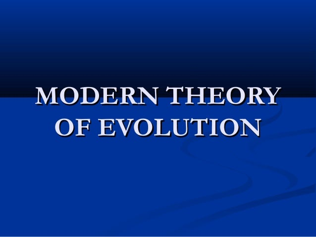 Modern theories of evolution