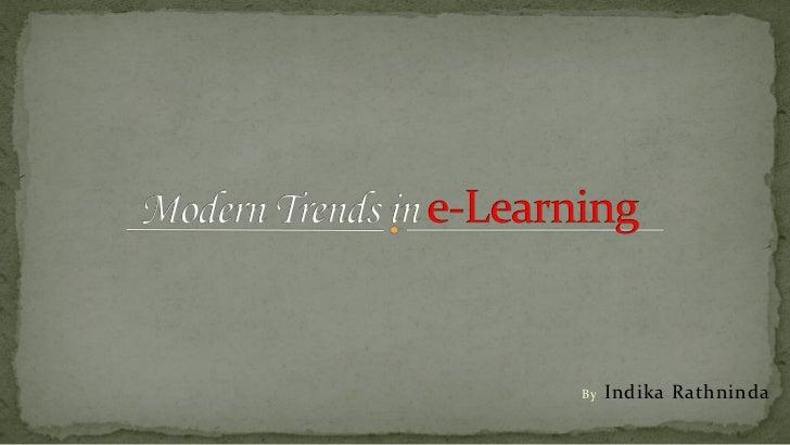 Modern trends in e learning final