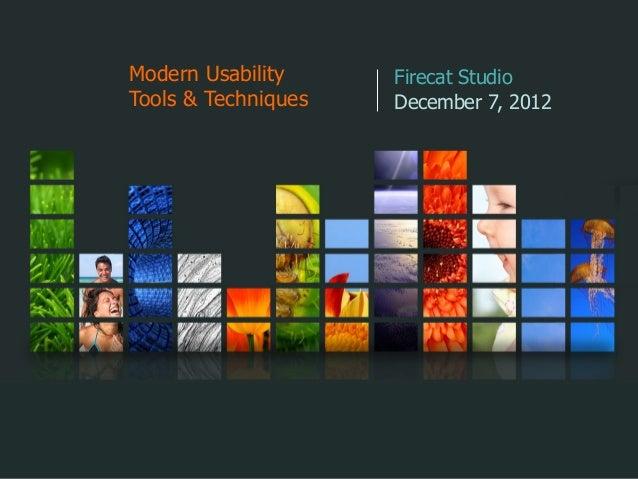 Modern Usability     Firecat StudioTools & Techniques   December 7, 2012
