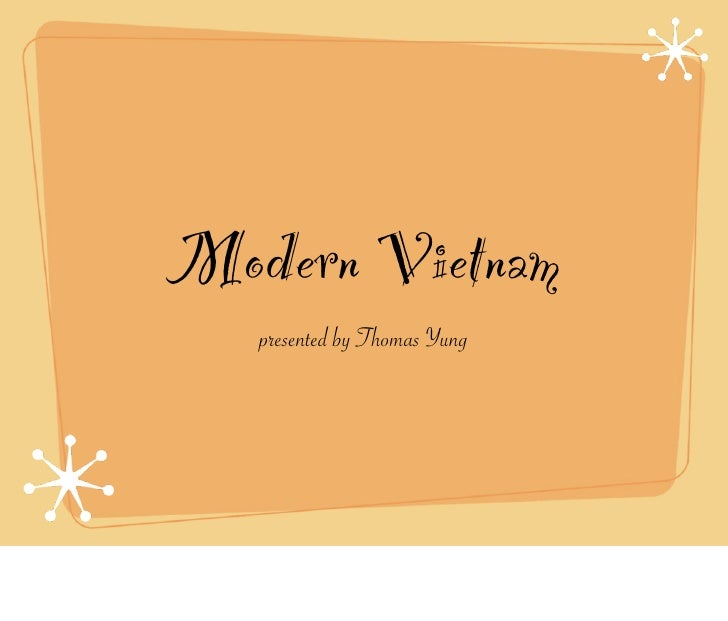Modern Vietnam    presented by Thomas Yung