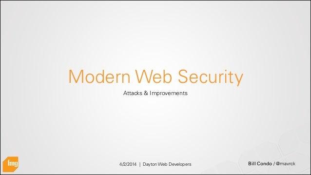 Bill Condo / @mavrck Modern Web Security Attacks & Improvements 4/2/2014 | Dayton Web Developers