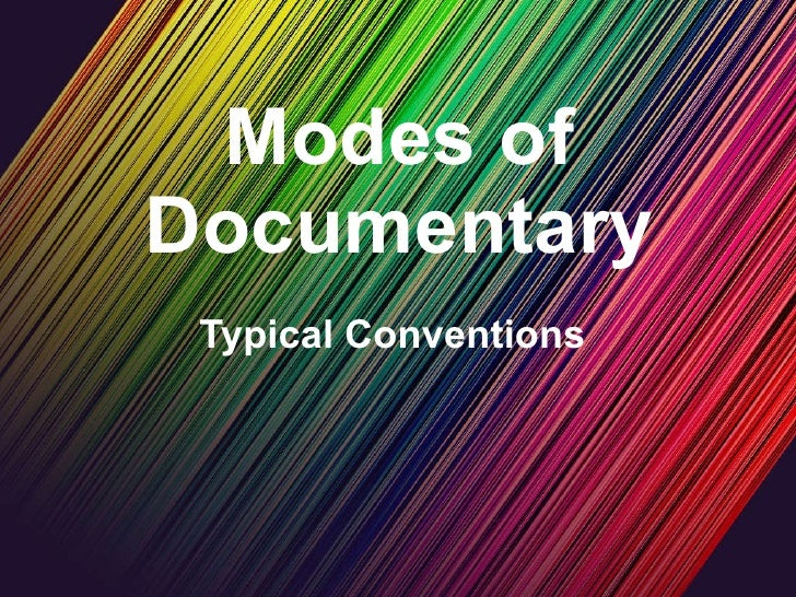 Modes of Documentary Typical Conventions
