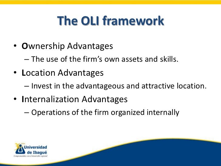 oli framework Research note a comment on the extension of the oli framework to emerging economies saptarshi purkayastha1 abstract does dunning's ownership–location–internalization (oli) framework explain the internationalization.