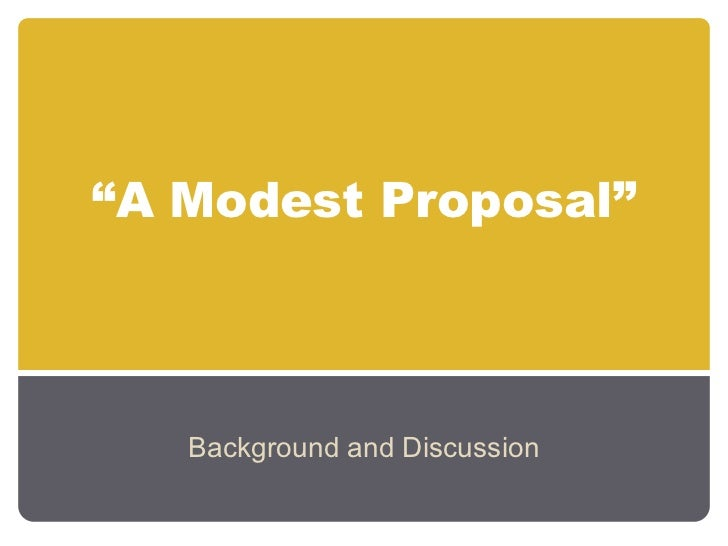 """A Modest Proposal""   Background and Discussion"