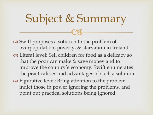 essays satire modest proposal This entry presents criticism of swift's 1729 satire a modest proposal for preventing the children of the poor people from being a burthen to their parents, or the.