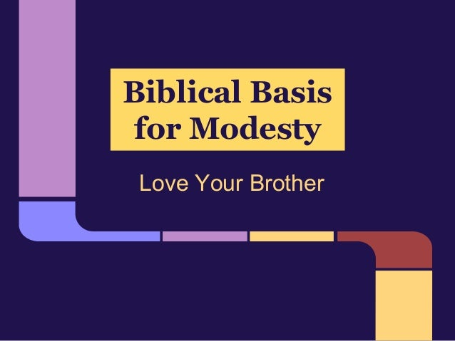 Biblical Basis for Modesty Love Your Brother