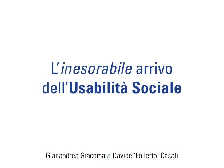 L'inesorabile arrivo dell'Usabilità Sociale    Gianandrea Giacoma & Davide 'Folletto' Casali