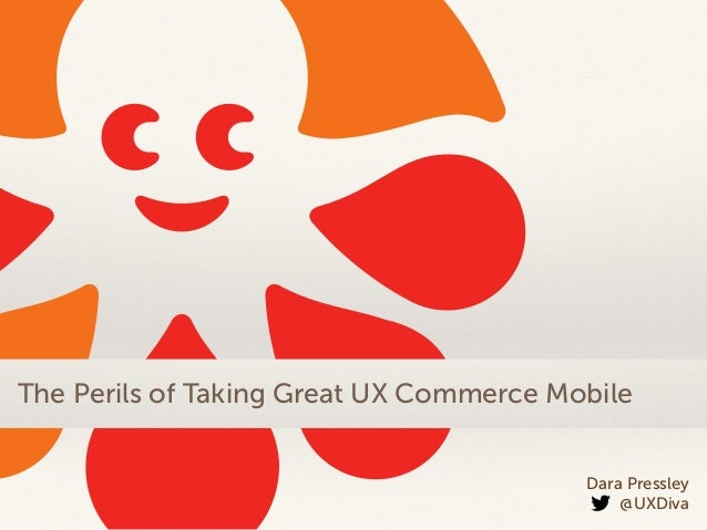 The Perils of Taking Great UX Commerce Mobile :: MoDevUX - 2014