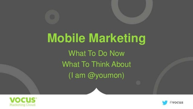 Mobile Marketing: What to Do Now and What to Think About