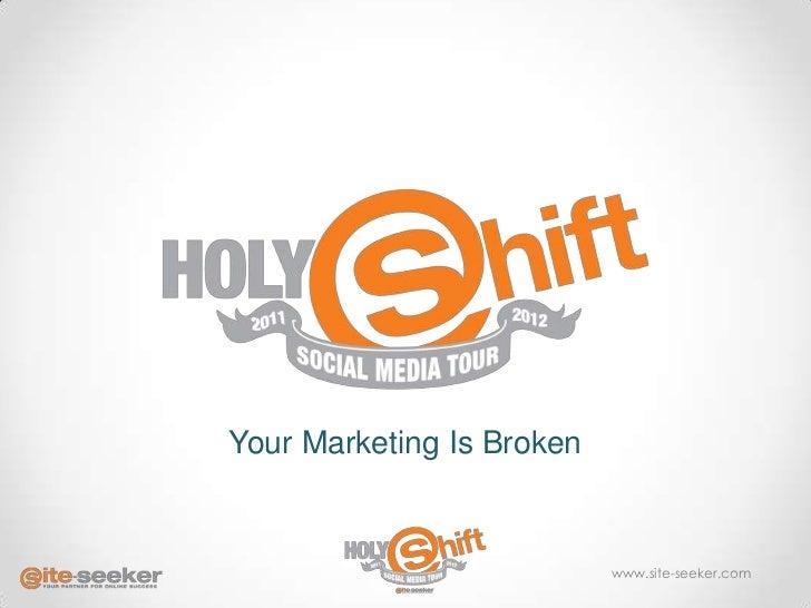 Your Marketing Is Broken                           www.site-seeker.com