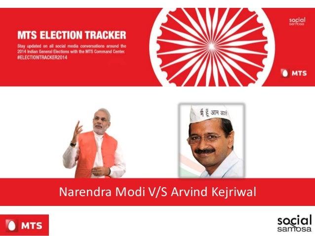 NARENDRA MODI v/s ARVIND KEJRIWAL Narendra Modi V/S Arvind Kejriwal