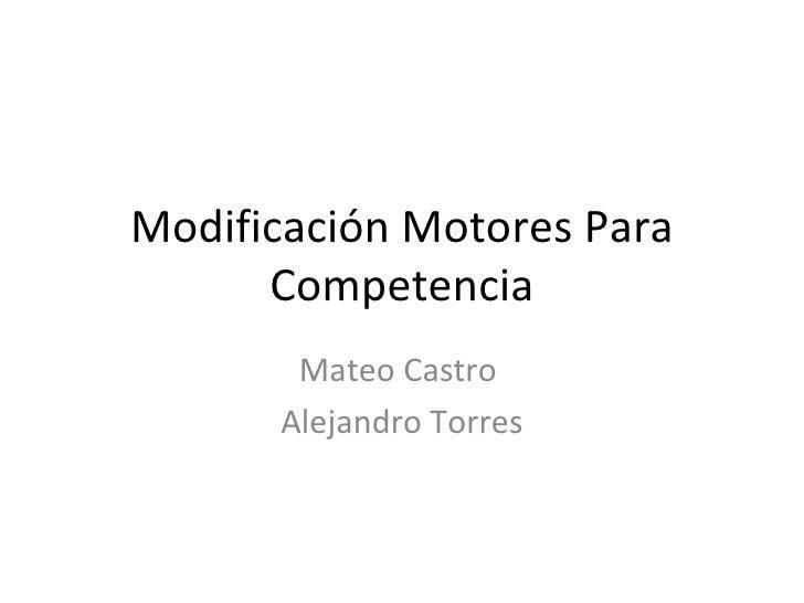Modificación Motores Para Competencia Mateo Castro  Alejandro Torres