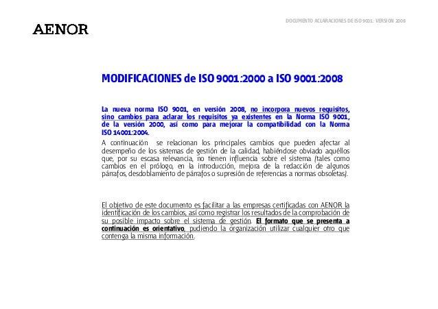 DOCUMENTO ACLARACIONES DE ISO 9001: VERSIÓN 2008 MODIFICACIONES de ISO 9001:2000 a ISO 9001:2008 La nueva norma ISO 9001, ...
