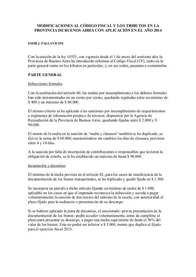 MODIFICACIONES AL CÓDIGO FISCAL Y LOS TRIBUTOS EN LA PROVINCIA DE BUENOS AIRES CON APLICACIÓN EN EL AÑO 2014  EMIR J. PALL...