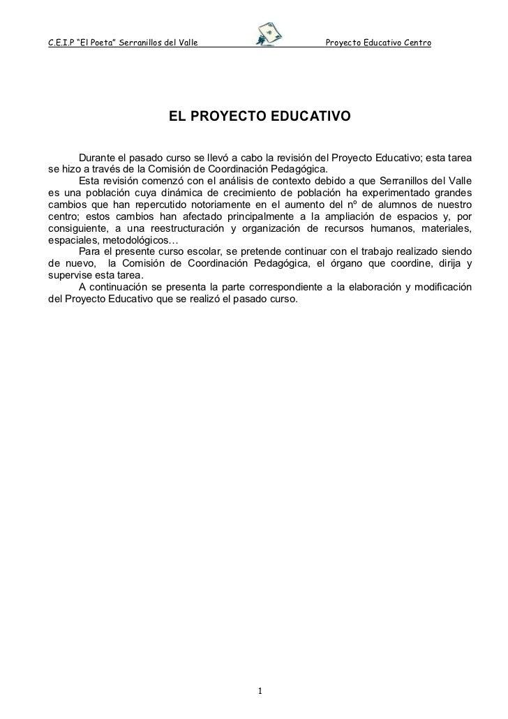 """C.E.I.P """"El Poeta"""" Serranillos del Valle                    Proyecto Educativo Centro                                EL PR..."""