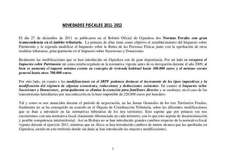 NOVEDADES FISCALES 2011- 2012El día 27 de diciembre de 2011 se publicaron en el Boletín Oficial de Gipuzkoa dos Normas For...