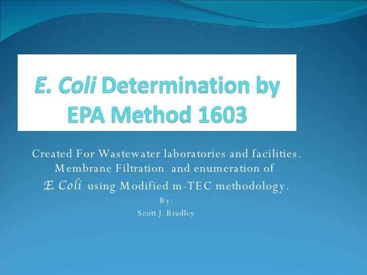 Created For Wastewater laboratories and facilities. Membrane Filtration  and enumeration of  E. Coli  using Modified m-TEC...