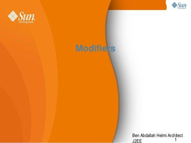 Modifiers  Ben Abdallah Helmi Architect 1 J2EE