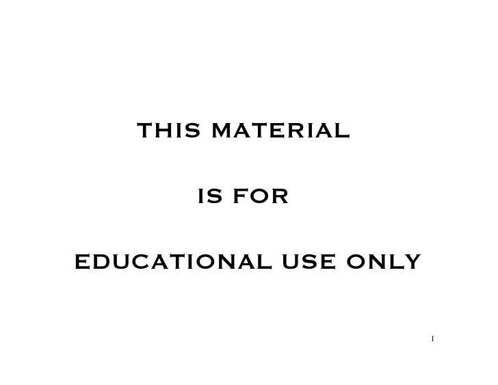THIS MATERIAL          IS FOR   EDUCATIONAL USE ONLY                         1